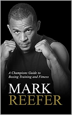 A CHAMPION'S GUIDE TO BOXING TRAINING AND FITNESS