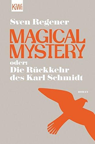 Preisvergleich Produktbild Magical Mystery oder: Die Rückkehr des Karl Schmidt: Roman