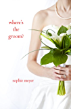 Where's the Groom? (a romantic comedy)