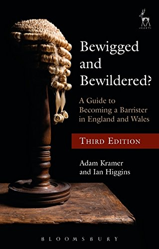 Bewigged and Bewildered?: A Guide to Becoming a Barrister in England and Wales di Adam Kramer
