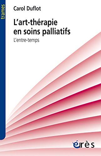 L'art-thérapie en soins palliatifs : L'entre-temps