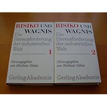 Risiko und Wagnis - Die Herausforderung der industriellen Welt (2 Bde.)