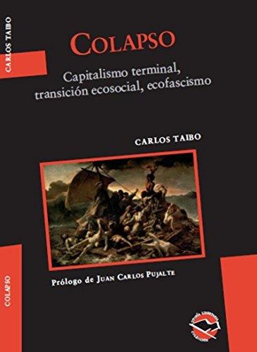 COLAPSO: Capitalismo terminal, transición ecosocial, ecofascismo (Utopía Libertaria nº 61)