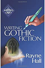 Writing Gothic Fiction: Learn to Thrill Readers with Passion and Suspense (Writer's Craft) Paperback