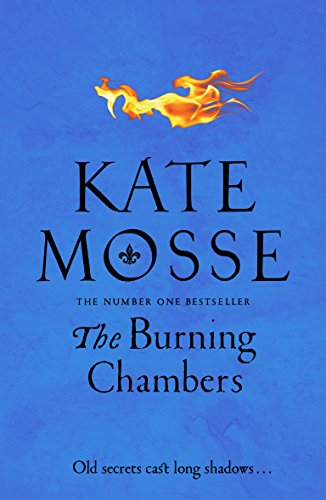 The Burning Chambers by [Mosse, Kate]