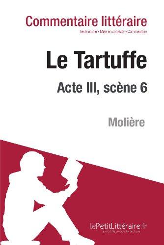 Le Tartuffe de Molière - Acte III, scène 6 (Commentaire)