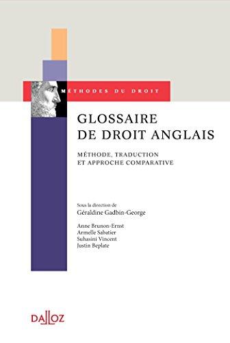 Glossaire de droit anglais. Méthode, traduction et approche comparative par Géraldine Gadbin-George