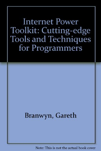 The Internet Power Toolkit, w. CD-ROM: Cutting-edge Tools and Techniques for Programmers