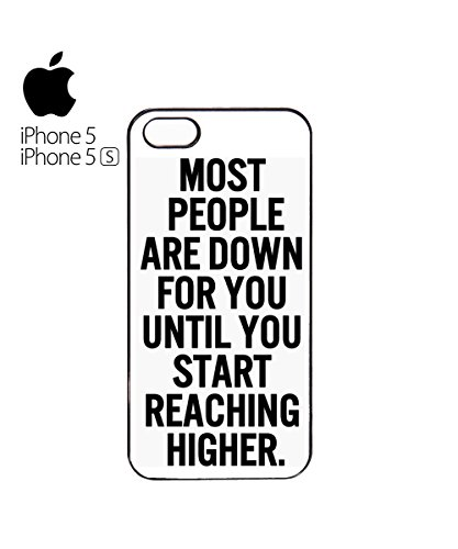 Most People Are Down For You Until You Start Reaching Higher Mobile Phone Case Cover iPhone 6 Plus + White Blanc
