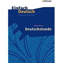 EinFach Deutsch Unterrichtsmodelle: Siegfried Lenz: Deutschstunde: Gymnasiale Oberstufe