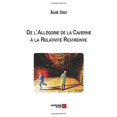 De l'Allégorie de la Caverne à la Relativité Restreinte