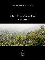 IL VIAGGIO. Volume I. (Memorie di Nael)