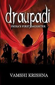 Draupadi - India's First Daug
