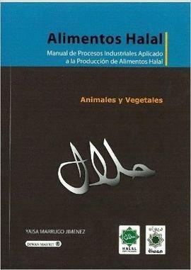 Alimentos halal: manual de procesos industriales aplicado a la producción de alimentos halal: 2 por Yaisa Marrugo Jiménez