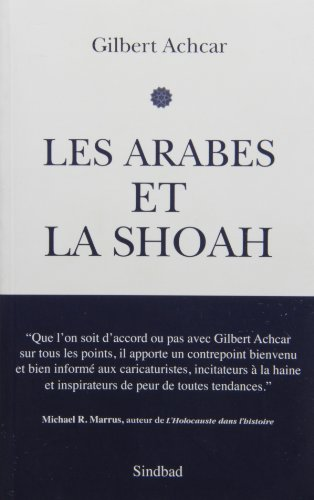 Les arabes et la Shoah : La guerre israélo-arabe des récits