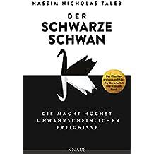 Der Schwarze Schwan: Die Macht höchst unwahrscheinlicher Ereignisse (German Edition)