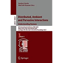 Distributed, Ambient and Pervasive Interactions: Understanding Humans; 6th International Conference, Dapi 2018, Held As Part of Hci International Vegas, Nv, USA, July 15-20, 2018, Proceedings