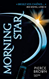 Red Rising - Livre 3 - Morning Star