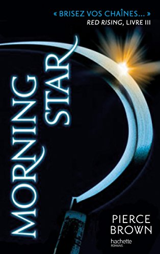 Red Rising - Livre 3 - Morning Star (French Edition)