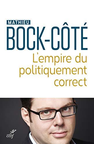 L'empire du politiquement correct par  Mathieu Bock-cote