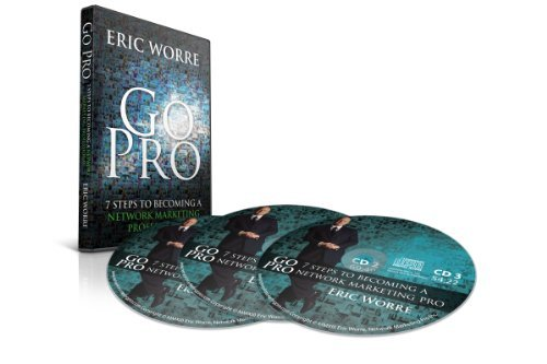 Go Pro - 7 Steps to Becoming a Network Marketing Professional by Eric Worre (2013-05-01)