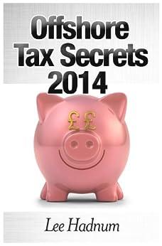 Offshore Tax Secrets 2014 by [Hadnum, L]