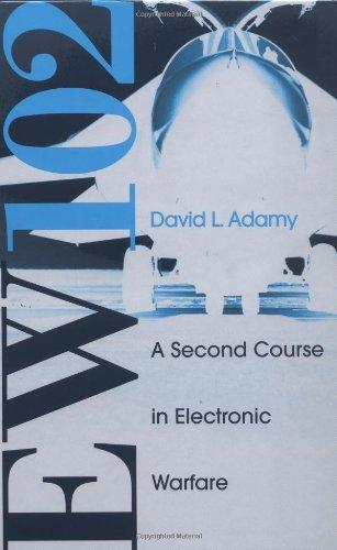 EW 102: A Second Course in Electronic Warfare (Artech House Radar Library)