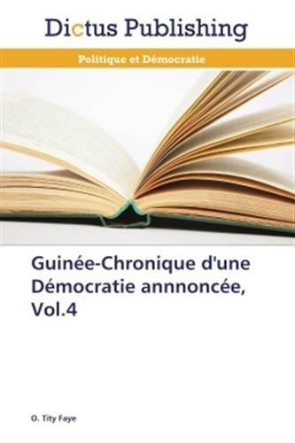 Guine-chronique d'une dmocratie annnonce, vol.4