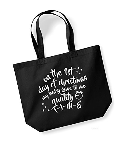 On the 1st Day of Christmas My Baby Gave to Me Quality T-I-M-E - Large Canvas Fun Slogan Tote Bag Black/White