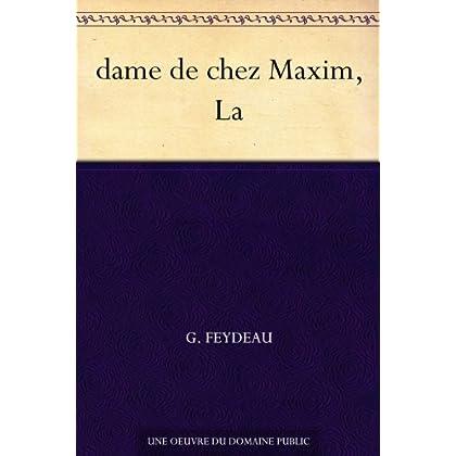 dame de chez Maxim, La
