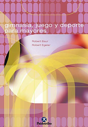 Gimnasia, juego y deporte para mayores (Tercera Edad) eBook ...