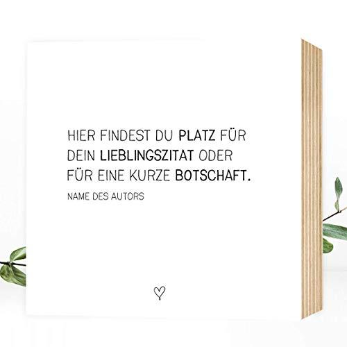 DEIN individueller Spruch - Wunderpixel® Holzbild - individualisierbar personalisierbar persönlich - eigener Text Name Gedicht 15x15x2cm Fotodruck auf Holz - schwarz-weißes Wand-Bild Aufsteller