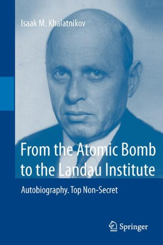 From the Atomic Bomb to the Landau Institute: Autobiography. Top Non-Secret