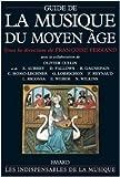 Guide de la musique du Moyen Age de Olivier Cullin ,Guy Lobrichon ,Françoise Ferrand (Sous la direction de) ( 8 décembre 1999 )