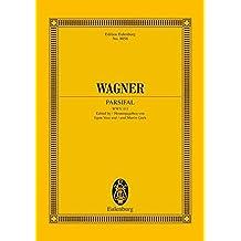 Parsifal: aus der neuen Gesamtausgabe. WWV 111. Solostimmen, Chor und Orchester. Studienpartitur. (Eulenburg Studienpartituren)