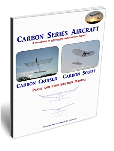 Carbon Series Radio Control Model Aircraft Construction Plans: Carbon Cruiser And Carbon Scout (English Edition) por RD Edwards
