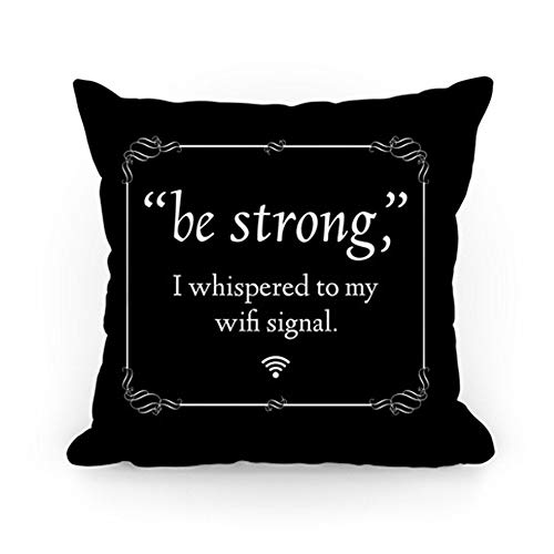 Klotr Federe Cuscino Divano Be Strong WiFi Cushion Covers Throw Pillow Case 18 X 18 Inches