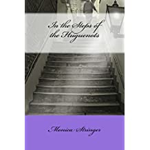 In the Steps of the Huguenots (English Edition)