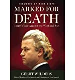 [(Marked for Death: Islams War Against the West and Me)] [Author: Geert Wilders] published on (May, 2012)