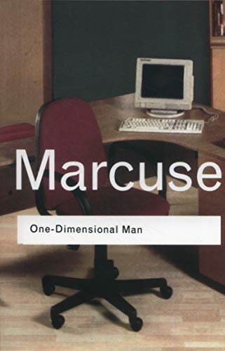 One-Dimensional Man: Studies in the Ideology of Advanced Industrial Society (Routledge Classics (Paperback))