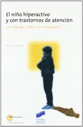 El niño hiperactivo y con trastornos de atención (Psicoanálisis. Niños y adolescentes) por Maurice Berger
