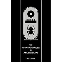 The Initiatory Process in Ancient Egypt (Rosicrucian Order AMORC Kindle Editions) (English Edition)
