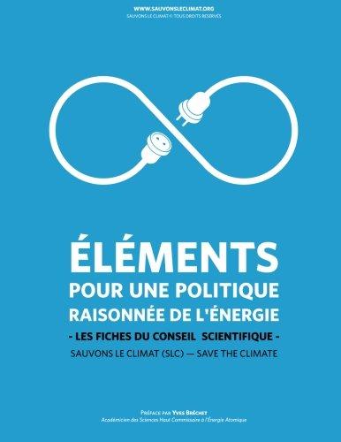 Sauvons le climat: Elements pour une politique raisonnee de l'energie: Volume 1 (Les fiches du conseil  scientifique) par SLC Sauvons le climat Save the climate