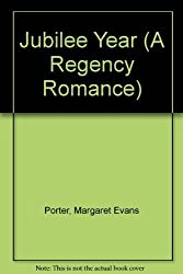 Jubilee Year (A Regency Romance) by Margaret Evans Porter (1991-07-03)