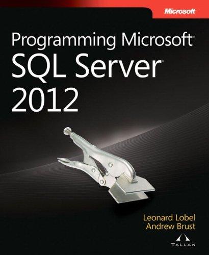 Programming Microsoft SQL Server 2012 (Developer Reference) by Andrew Brust (2012-07-25)