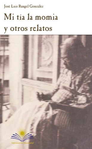 Mi tía la momia y otros relatos (Spanish Edition) (De Las Momias Guanajuato)