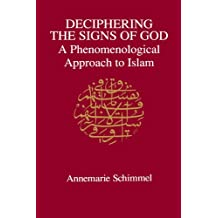 Deciphering the Signs of God: A Phenomenological Approach to Islam