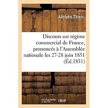 Discours sur le régime commercial de la France, prononcés à l'Assemblée nationale 27-28 juin 1851
