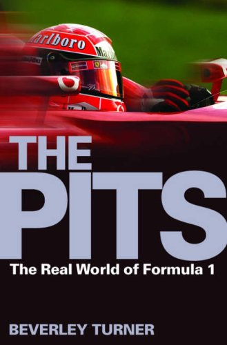 The Pits: The Real World of Formula 1 por Beverley Turner