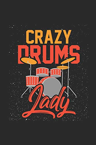 Crazy Drums Lady: Dotted Bullet Notebook - Music Instrument Gift Idea For Musician And Drum Player - Boy Crazy Girls T-shirt